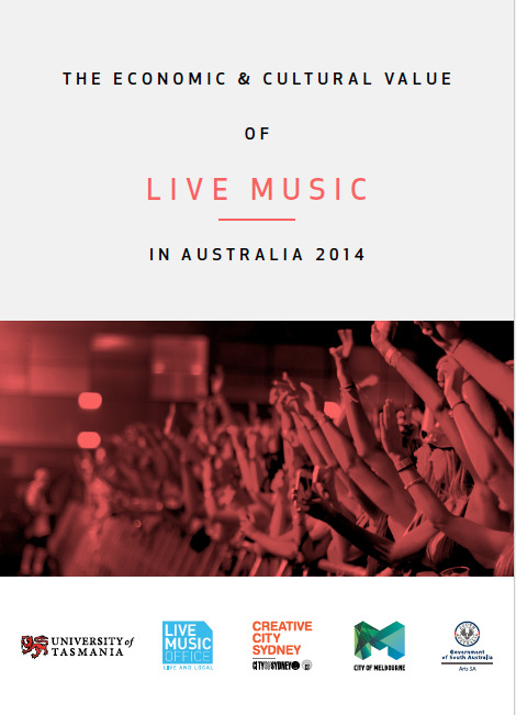 The Economic and Cultural Value of Live Music in Australia 2014